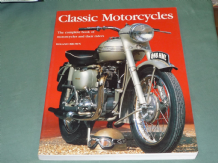 CLASSIC MOTORYCLES The Complete Book Of Motorcycles & Their Riders (Brown 2002)